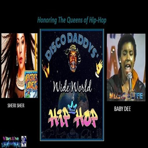 DISCO DADDYS' WIDE WORLD OF HIP-HOP - QUEENS OF HIP-HOP - BABY DEE - SHERI SHER