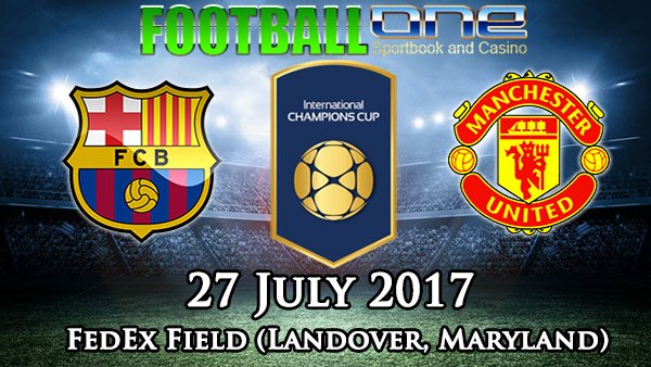 Prediksi BARCELONA vs MANCHESTER UNITED 27 July 2017