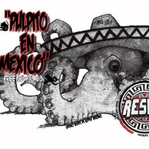 PULPITO en MEXICO Mix7 by RESH.G