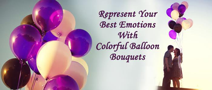 Send Colorful Balloon Bouquets to Show Your Best Emotions