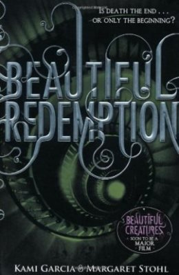 The Caster Chronicles, tome 4 : Beautiful Redemption / 19 Lunes de Kami Garcia et Margaret Stohl