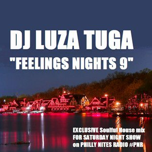 Dj LuzaTuga - Feelings Nights 9 on PhillyNitesRadio