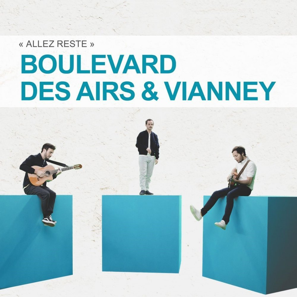 "Boulevard des airs & Vianney ""Allez reste"""