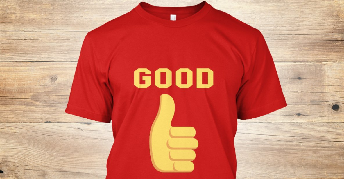 t shirts good