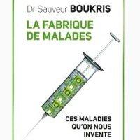 Livre: La fabrique de malades: Ces maladies qu'on nous invente | PsychoMédia...