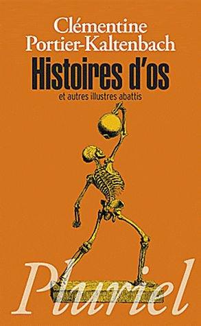 Histoires D'os Et Autres Illustres Abattis - Morceaux Choisis De L'histoire De France
