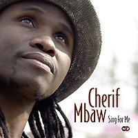 RFI Musique - Musique sénégalaise - Cherif Mbaw, ouvert sur le monde