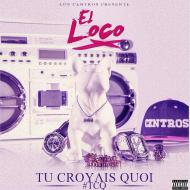 """MIXTAPE ! """"Tu croyais quoi"""" by El loco sur HauteCulture en telechargement gratuit"""