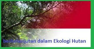 Perbedaan Pembangunan berkelanjutan dalam Ekologi Hutan | Pustaka Ilmu