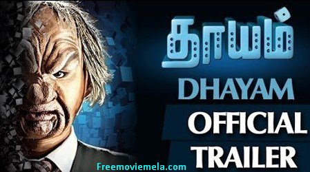 Dhayam Full HD Movie Download Torrent (2017) Freemoviemela - Free Movie download and Play Online Video movie