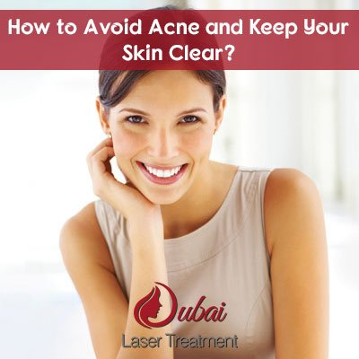 How to Avoid Acne and Keep Your Skin Clear?