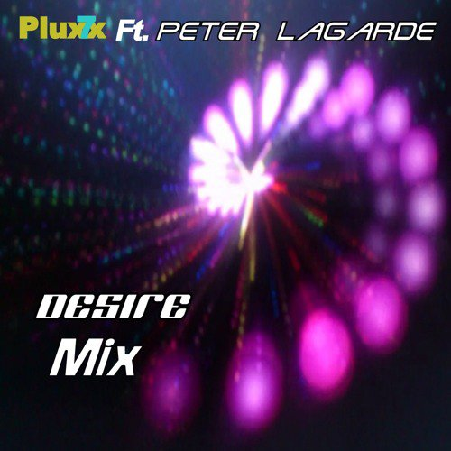 Desire Mix Pluxx7 Ft. Peter Lagarde
