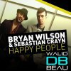 Bryan Wilson Sebastian Crayn / Happy People...