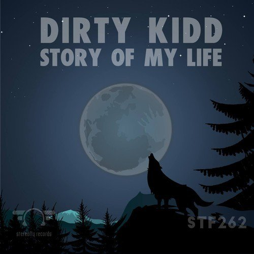 Dirty Kidd - Story Of My Life (10 Tracks) [Stereofly Records]