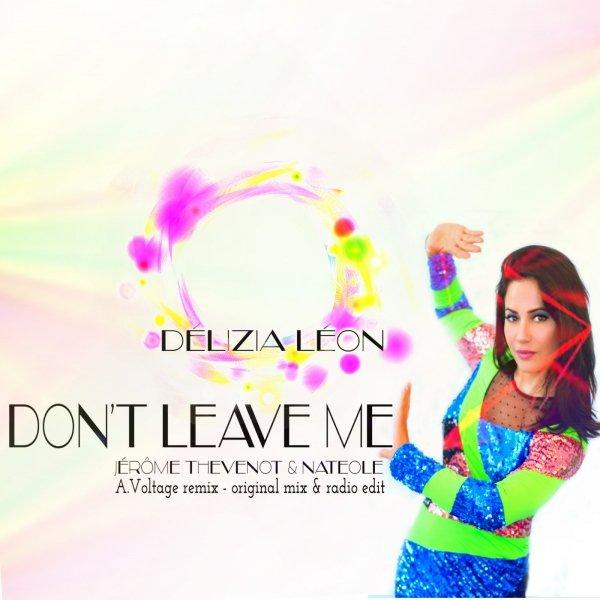 Don't Leave Me by Delizia Leon