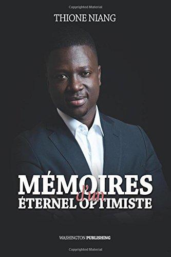 Livre gratuit Memoires d'un Eternal Optimiste de Thione Niang Mr. [PDF] [EPUB] – télécharger ebook | Télécharger gratuit