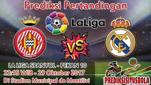 Prediksi Girona VS Real Madrid 29 Oktober 2017