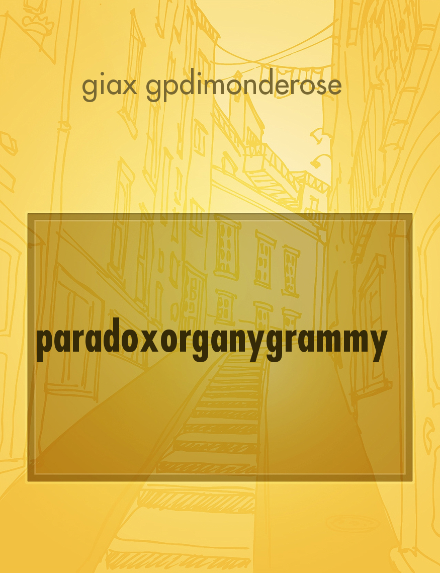 paradoxorganygrammy, il racconto di giax gpdimonderose - Storiebrevi - ilmiolibro