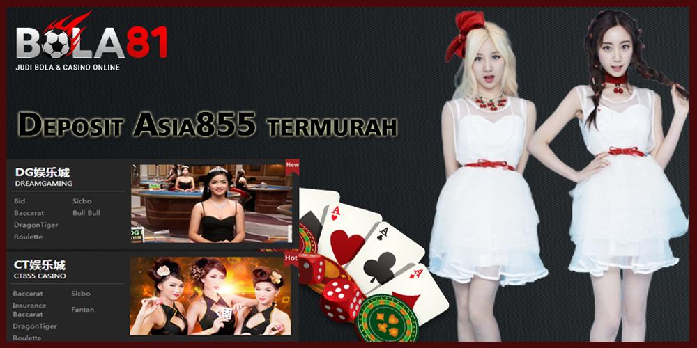 Deposit Asia855 termurah -bola81
