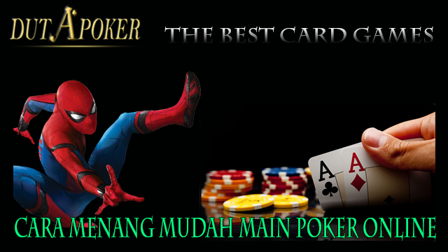 Cara Menang Mudah Main Poker Online | Alternativedutapoker |