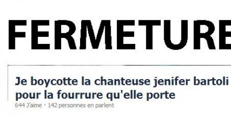 """Pour la fermeture de """"Je boycotte la chanteuse jenifer bartoli pour la fourrure qu'elle porte"""" sur Facebook."""