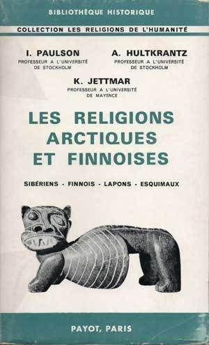 Les Religions Arctiques et finnoises de Paulson, HHultkrantz et Jetttman