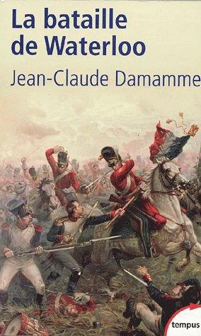La Bataille de Waterloo de Jean Claude Damamme