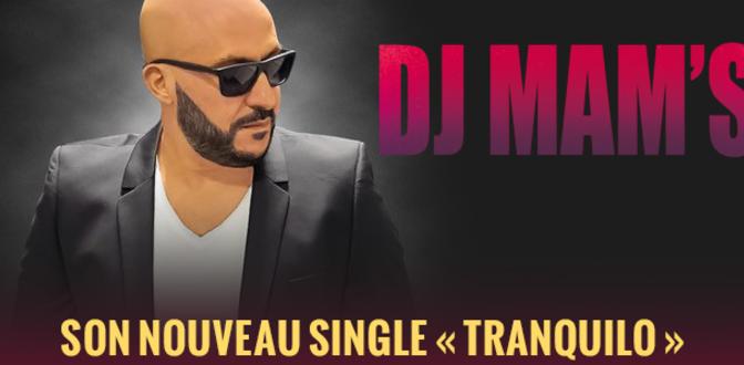 Dj Mam's signe son grand retour avec un nouveau single «Tranquilo» feat. Houssdjo et Luis Guisao.   Muzikomag