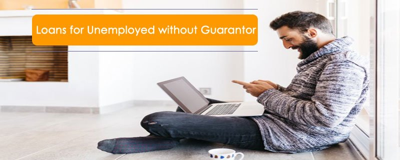 How Effective Are Loans for the Unemployed People in the UK with No Guarantor Option?