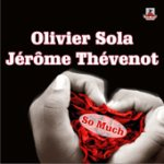 So Much (feat. Jérôme Thévenot) - Single de Olivier Sola - Descarga So Much (feat. Jérôme Thévenot) - Single en iTunes