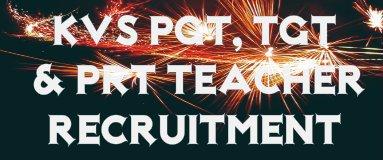 KVS Teacher Recruitment – 2017-18 for PGT TGT & PRT Posts