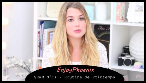 EnjoyPhoenix - Routine Maquillage de Printemps