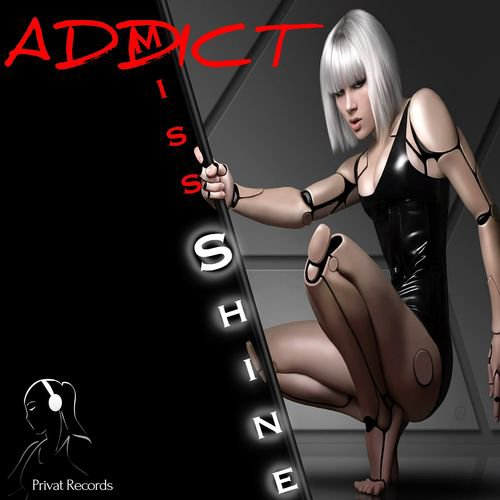 ADDICT - MISS SHINE