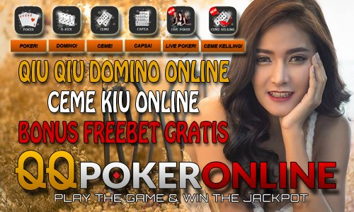 Game Taruhan Uang Asli QQ Domino QiuQiu 4 Kartu Online