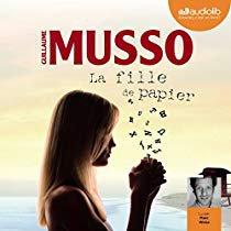 113 - Mon marathon Guillaume Musso - La Fille de Papier - Lu par Marc Weiss - Durée 9 h et 59 min - Éditeur : Audiolib