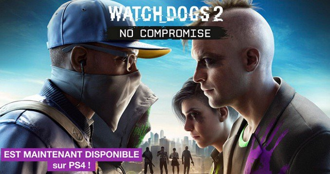 Watch Dogs 2 DLC Sans Compromis est maintenant disponible sur PS4