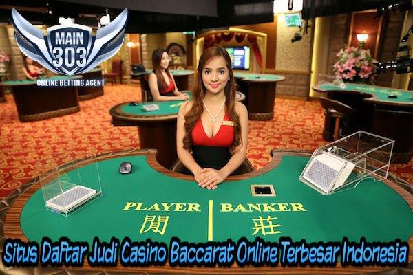 Situs Daftar Judi Casino Baccarat Online Terbesar Indonesia