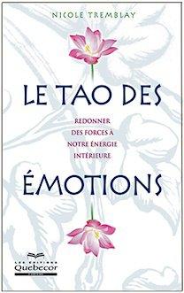 Le tao des émotions, Nicole Tremblay, Ph.D.