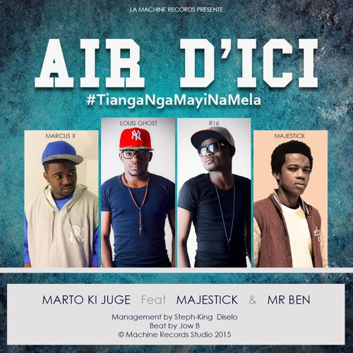 Air D'ici #TiangaMayiNaMela (Feat Majestick & Mr Ben)