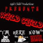 "New song from Wyld Child | ""I'm Here Now"""