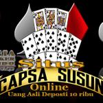 Situs Capsa Susun Online Uang Asli Deposti 10 ribu