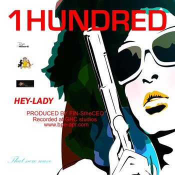 1HUNDRED - HEY LADY ( PROD. BY FIN-StheCEO ), by FIN-StheCEO