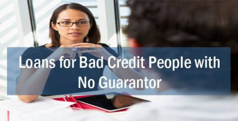 How to Solve Financial Problems with Loans for Bad Credit People with No Guarantor?