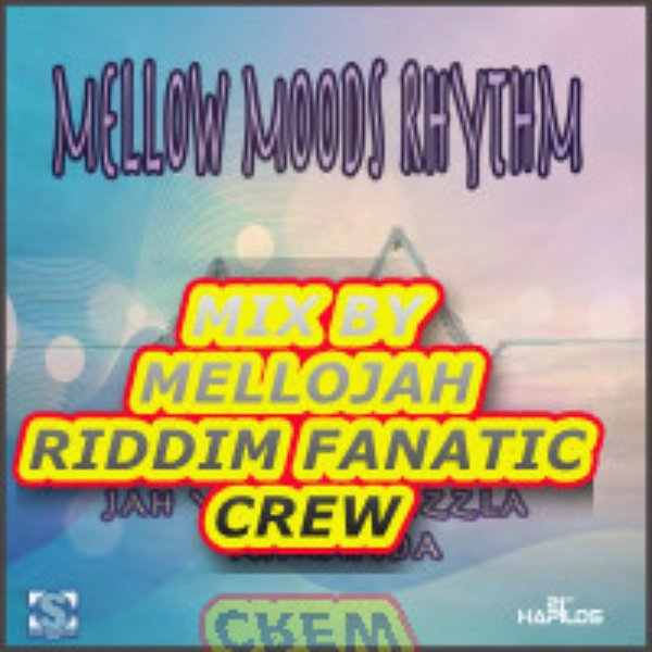 Mellow Moods Riddim Mix By MELLOJAH RIDDIM FANATIC CREW