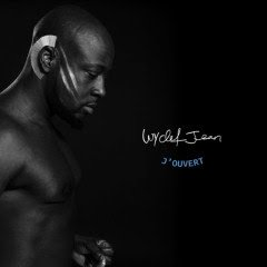 All Hip Hop Archive: Wyclef Jean - J'ouvert (Deluxe Edition)