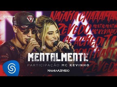 Naiara Azevedo - Mentalmente part. MC Kevinho - LNO