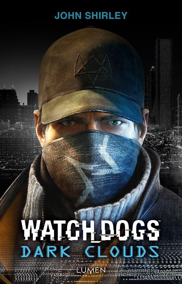 Roman - Watch Dogs - Dark Clouds - Découvrez l'histoire d'un hacker prêt à tout pour se venger