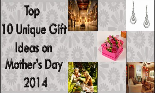 Mothers Day Gift Ideas | All about Mothers Day: Top 10 Unique Gift Ideas for Mother's Day 2014