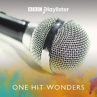 BBC Playlists - One Hit Wonders of the Millenium!