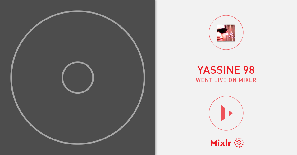 yassine 98 on Mixlr  / House musique